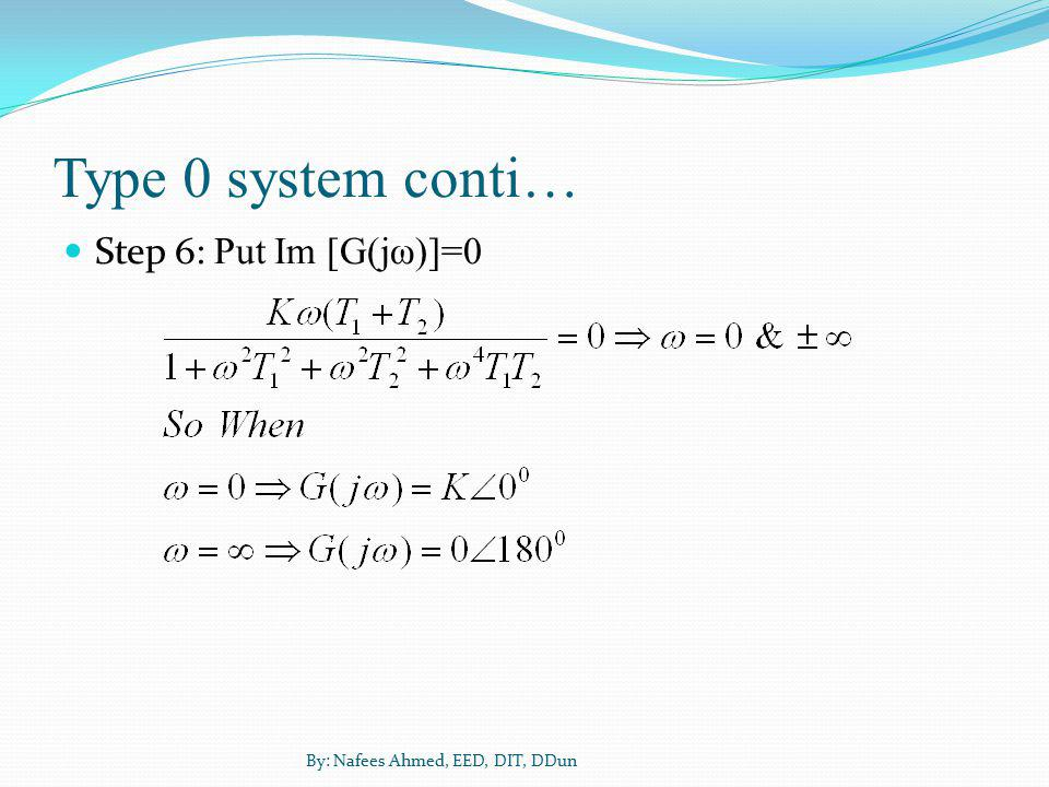 Type 0 system conti… Step 6: Put Im [G(jω)]=0